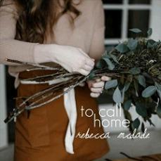 Rebecca Mcdade - To Call Home