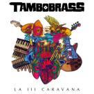Tambobrass - La III Caravana