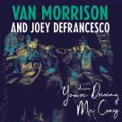 Van Morrison con Joey DeFrancesco - You´re Driving Me Crazy
