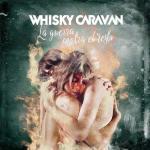 Whisky Caravan - La Guerra Contra el Resto