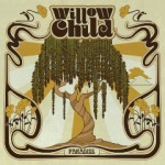 Willow Child - Paradise And Nadir