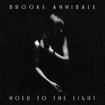 Brooke Annibale - Hold to the Light