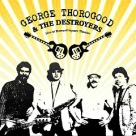 George Thorogood And The Destroyers - Live At Harvard Square Theater