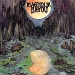 Magnolia Bayou - Magnolia Bayou